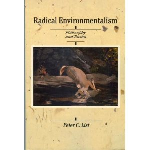 Radical Environmentalism : Philosophy and Tactics