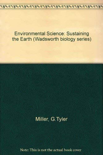 9780534178086: Environmental Science: Sustaining the Earth (Wadsworth Biology Series)