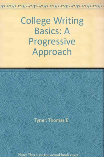 9780534179168: College Writing Basics: A Progressive Approach
