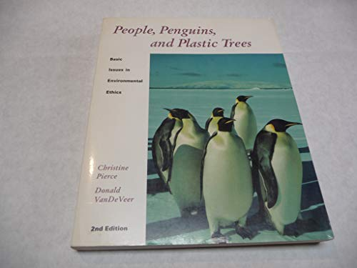 9780534179229: People, Penguins and Plastic Trees: Basic Issues in Environmental Ethics