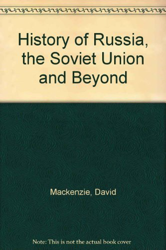 A History of Russia, the Soviet Union,: David MacKenzie, Michael