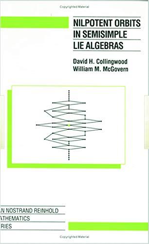 Nilpotent Orbits in Semisimple Lie Algebras: Collingwood, David H./ McGovern, William M.