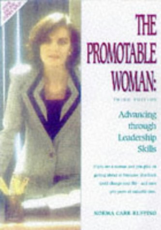 Promotable Woman, The Advancing Through Leadership Skills