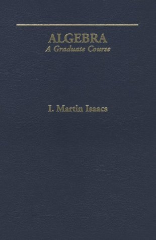 9780534190026: Algebra: A Graduate Course