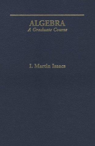 9780534190026: Algebra: A Graduate Course (Mathematics)