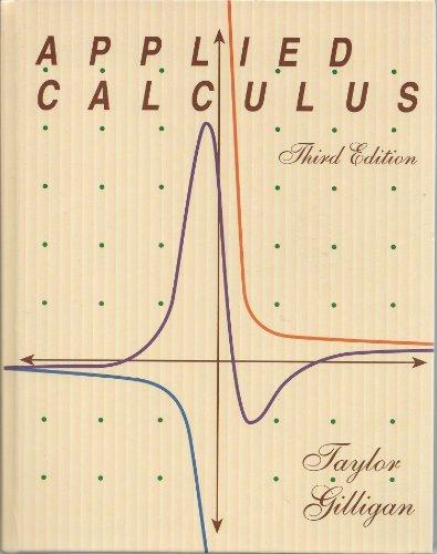 Applied Calculus: Taylor, Claudia Dunham; Gilligan, Lawrence