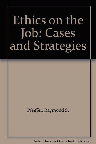 9780534193867: Ethics on the Job: Cases and Strategies