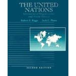 9780534197049: The United Nations: International Organization and World Politics