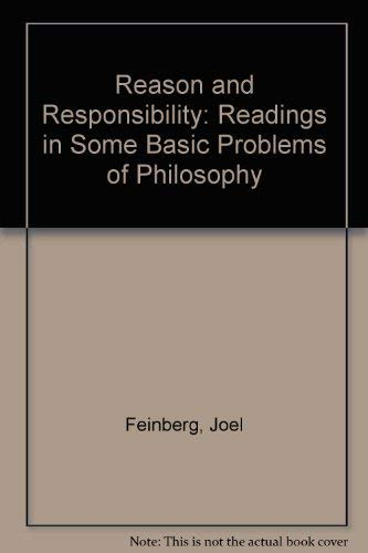 9780534197223: Reason and Responsibility: Readings in Some Basic Problems of Philosophy (Philosophy Series)