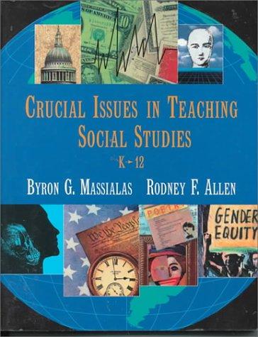 9780534197520: Crucial Issues in Teaching Social Studies, K - 12