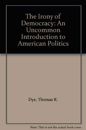 9780534198480: The Irony of Democracy: An Uncommon Introduction to American Politics