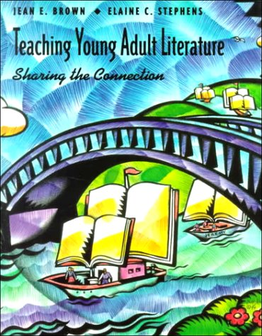 9780534199388: Teaching Young Adult Literature: Sharing the Connection (Education)