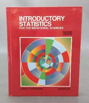 Introductory Statistics for the Behavioral Sciences (9780534202620) by Toothaker, Larry E.; Miller, Lise
