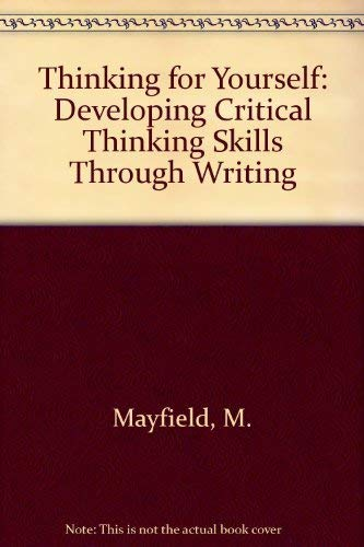 9780534203344: Thinking for Yourself: Developing Critical Thinking Skills Through Reading and Writing (Freshman Engl/Advanced Writing)