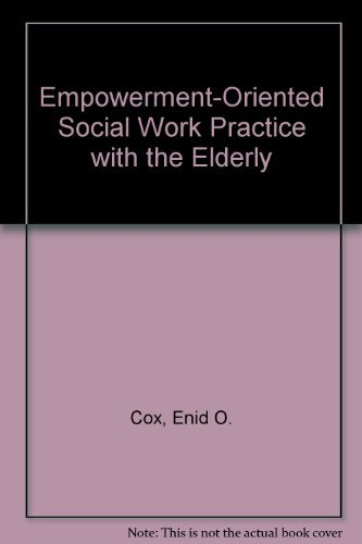 9780534206345: Empowerment-Oriented Social Work Practice With the Elderly