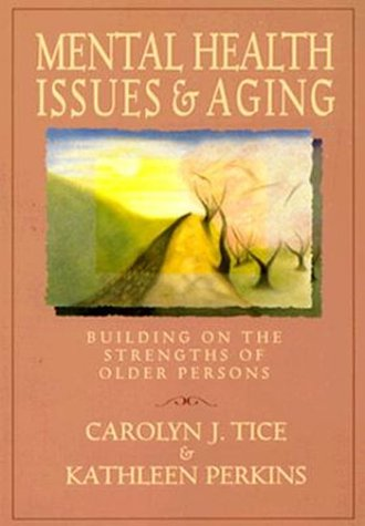 9780534207540: Mental Health Issues and Aging: Building on the Strengths of Older Persons (Social Work)