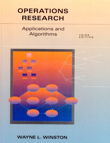 Operations Research: Applications and Algorithms, 3rd Edition: Winston, Wayne L.