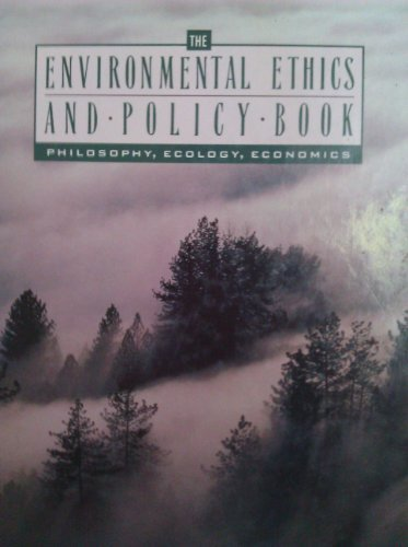 9780534210304: Environmental Ethics and Policy Book: Philosophy, Ecology, Economics (Philosophy Series)