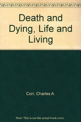 9780534211387: Death and Dying: Life and Living
