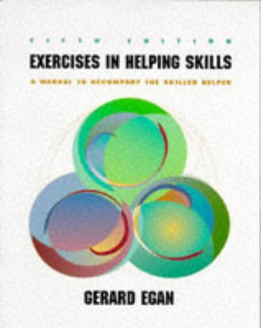 9780534212957: Exercises in Helping Skills: A Training Manual to Accompany the Skilled Helper
