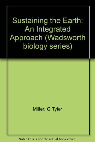 9780534214326: Sustaining the Earth: An Integrated Approach (Wadsworth biology series)