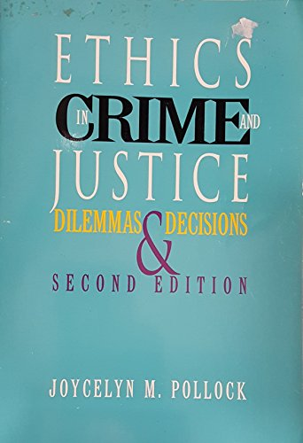 9780534214562: Ethics in Crime and Justice: Dilemmas and Decisions (A volume in the Wadsworth Contemporary Issues in Crime and Justice Series)