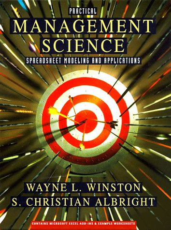 Practical Management Science: Spreadsheet Modeling and Applications (0534217745) by Wayne Winston; S. Christian Albright