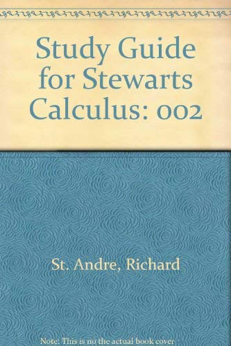 Study Guide for Stewarts Calculus: Study Guide (0534218059) by St. Andre, Richard