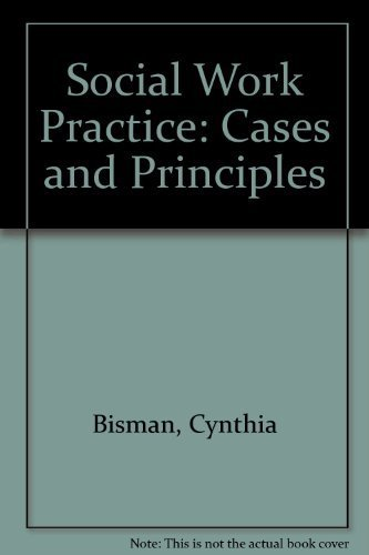 9780534222307: Social Work Practice: Cases and Principles