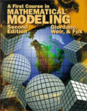 9780534222482: A First Course in Mathematical Modeling