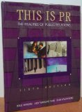 9780534228903: This is PR: The Realities of Public Relations