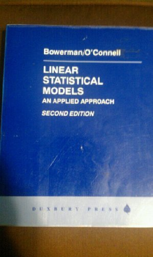 9780534229856: Linear Statistical Models: An Applied Approach