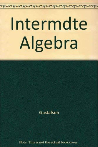 Intermediate Algebra (9780534230227) by Gustafson, R. David; Frisk, Peter D.