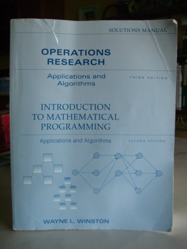 9780534230494: Operations Research : Applications and Algorithms : 3rd: Introduction to Mathematical Programming : Applications and Algorithms : 2nd : Solutions Manual