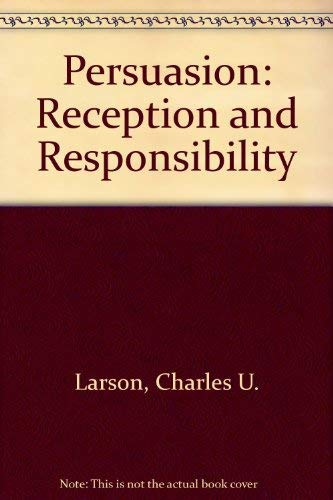 9780534230708: Persuasion: Reception and Responsibility