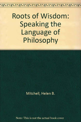 9780534230883: Roots of Wisdom: Speaking the Language of Philosophy