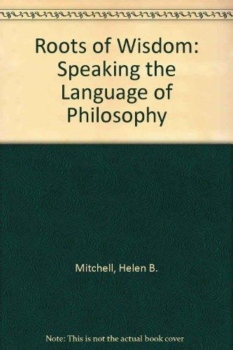 9780534230883: Roots of Wisdom: Speaking the Language of Philosophy (Philosophy Series)
