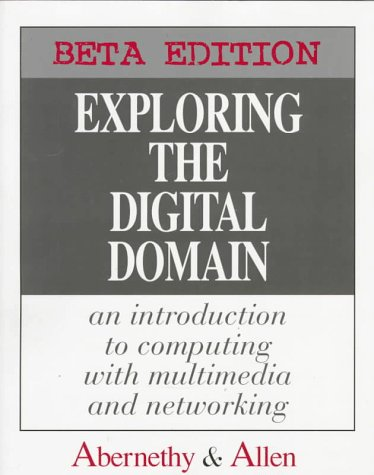 9780534231484: Exploring the Digital Domain: An Introduction to Computing with Multimedia and Networking, Beta Edition