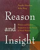 9780534231675: Reason and Insight: Western and Eastern Perspectives on the Pursuit of Moral Wisdom