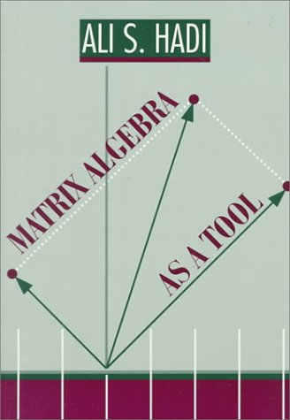 9780534237127: Matrix Algebra As a Tool