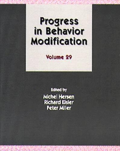 Progress in Behavior Modification. Volume 29.: Hersen, Michael., Eisler, Richard M., Miller, Peter ...
