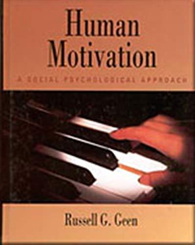 Human Motivation: A Social Psychological Approach (Psychology): Russell G. Geen