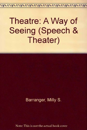 9780534240240: Theatre: A Way of Seeing