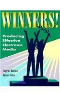 Winners!: Producing Effective Electronic Media: Eugene Marlow, Janice