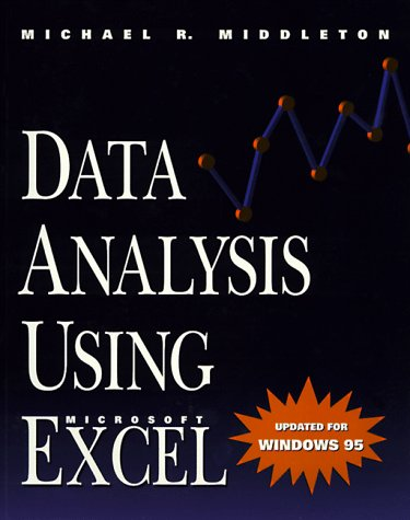 Data Analysis Using Microsoft Excel: Updated for: Michael R. Middleton