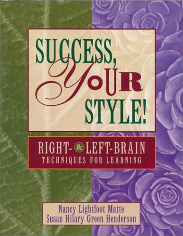 9780534244682: Success, Your Style! Right and Left Brain Techniques for Learning