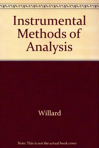 Instrumental Methods of Analysis: Willard & Merritt