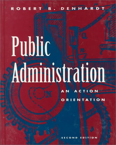 9780534247386: Public Administration: An Action Orientation