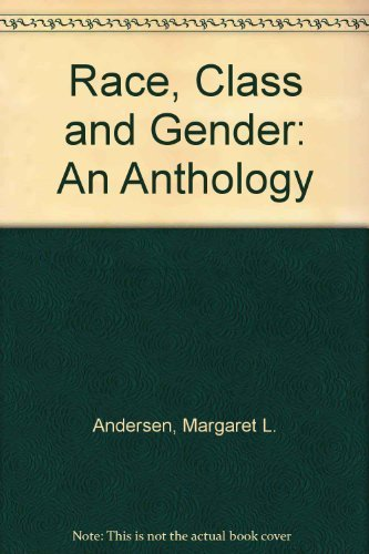 9780534247683: Race, Class, and Gender: An Anthology (Sociology)