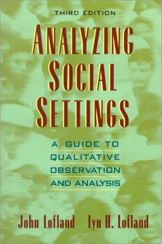9780534247805: Analyzing Social Settings: A Guide to Qualitative Observation and Analysis (Sociology)